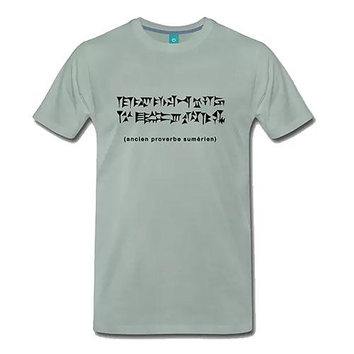 Ancien proverbe sumérien T-SHIRTS Vendeur Pro