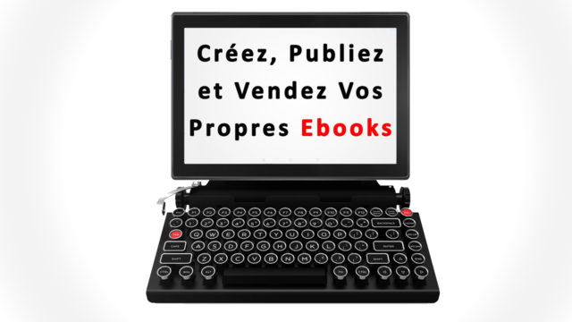Créez, Publiez et Vendez Vos Propres Ebooks Vendeur Pro