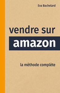 Vendre sur Amazon La méthode complète Ebooks Vendeur Pro