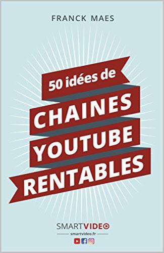 50 idées de CHAINES YOUTUBE RENTABLES Ebooks Vendeur Pro