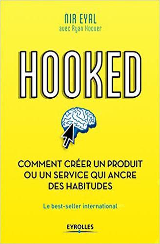 Hooked comment créer un produit ou un service qui ancre des habitudes Ebook Vendeur Pro