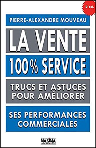 La vente 100% service 2e édition Ebook Vendeur Pro