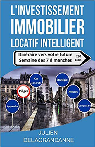L'investissement immobilier locatif intelligent Itinéraire vers votre future semaine des 7 dimanches Vendeur Pro