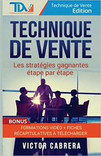 Technique de Vente Les Strategies Gagnantes Etape par Etape Ebook Vendeur Pro
